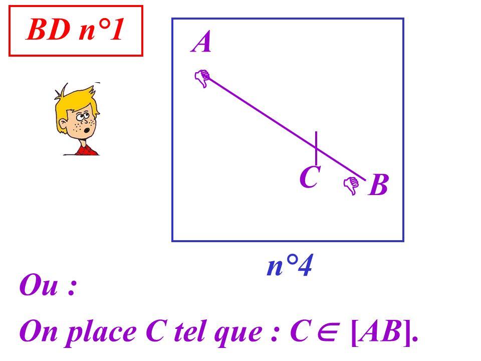 On place C tel que : C [AB].